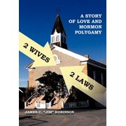 2 Wives 2 Laws : A Story of Mormon Polygamy