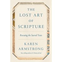 The Lost Art of Scripture : Rescuing the Sacred Texts (Hardcover)