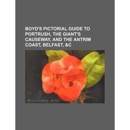 Boyds Pictorial Guide To Portrush  The Giants Causeway  And The Antrim Coast  Belfast
