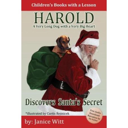 Harold Discovers Santa's Secret : A Very Long Dog with a Very Big Heart ()