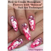 How to Create Monogram Flowers with  Nail Art Technique? - eBook