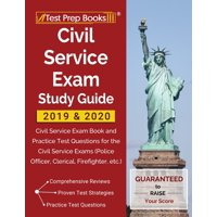 Civil Service Exam Study Guide 2019 & 2020 : Civil Service Exam Book and Practice Test Questions for the Civil Service Exams (Police Officer, Clerical, Firefighter, etc.)