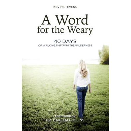 A Word for the Weary : 40 Days of Walking Through the (Walking The Wilderness Coast By Peter Cook)