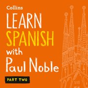 Learn Spanish with Paul Noble – Part 2 - Audiobook