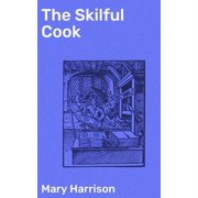 The Skilful Cook - eBook