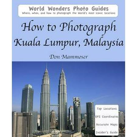 How to Photograph Kuala Lumpur, Malaysia - (Kuala Lumpur Tallest Building)