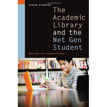The Academic Library and the Net Gen Student (Best Academic Library Websites)