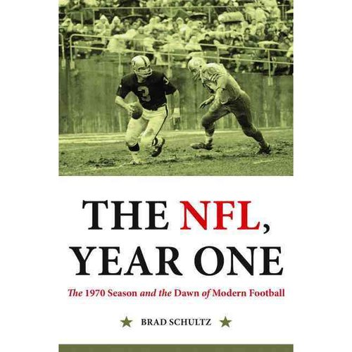 The NFL Year One: The 1970 Season and the Dawn of Modern Football