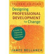 Designing Professional Development for Change: A Guide for Improving Classroom Instruction (Paperback)