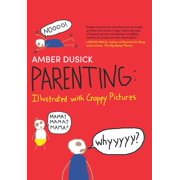 Parenting: Illustrated with Crappy Pictures (Hardcover)