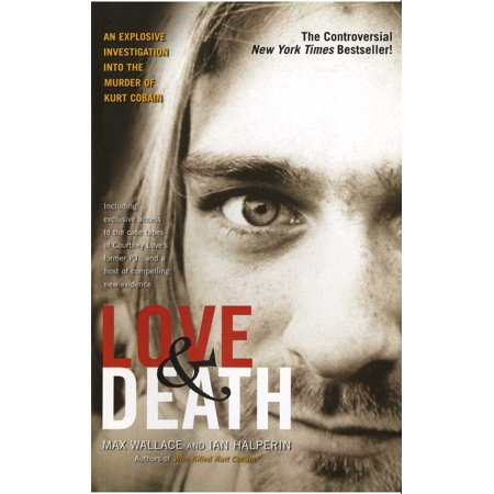 Love & Death : The Murder of Kurt Cobain