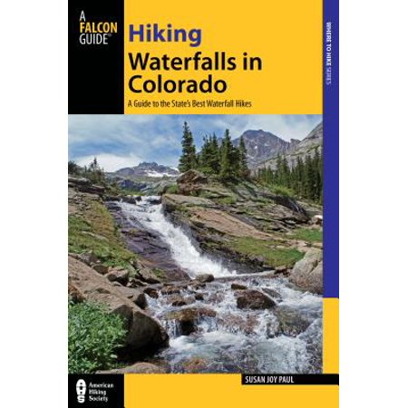 Hiking Waterfalls in Colorado : A Guide to the State's Best Waterfall