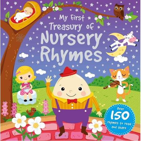 My First Treasury of Nursery Rhymes : Over 150 rhymes to read and share