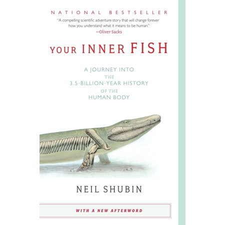 Your Inner Fish : A Journey into the 3.5-Billion-Year History of the Human