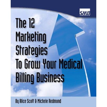 12 Marketing Strategies To Grow Your Medical Billing Business  Boost Your Medical Billing Business To The Next Level