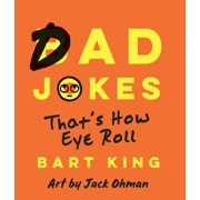 Bad Dad Jokes: That's How Eye Roll (Paperback)