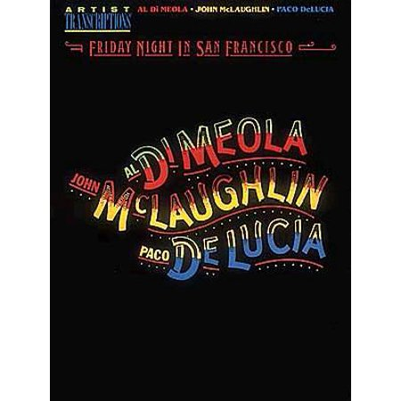 Al Di Meola, John McLaughlin and Paco Delucia - Friday Night in San Francisco : Artist