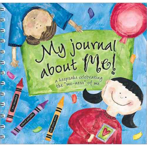 """My Journal About Me!: A Keepsake Celebrating the """"Me-ness"""" of Me"""