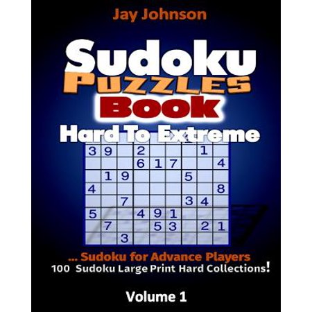 Sudoku Puzzle Book Hard to Extreme : Sudoku Advanced Player...100 Sudoku Large PR