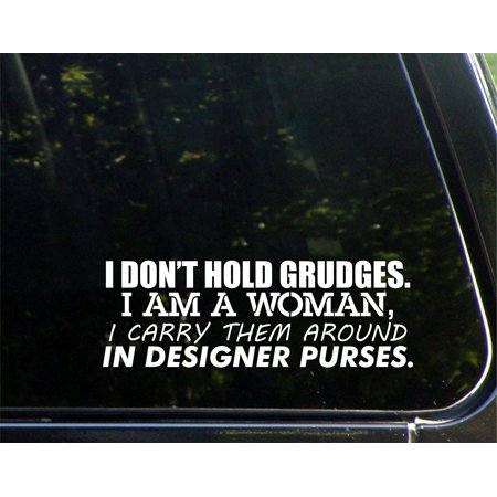 I Don't Hold Grudges. I'm A Woman, I Carry Them round In Designer Purses. - 8