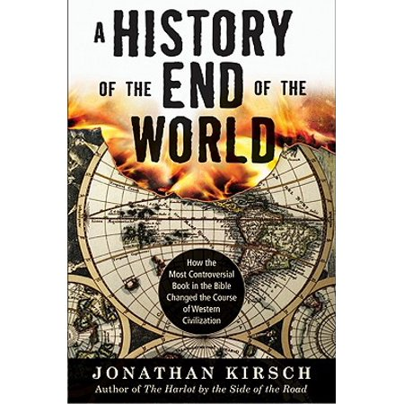 A History of the End of the World - eBook (End Of The World Predictions Throughout History)