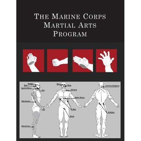 Marine Corps Combat Engineer - The Marine Corps Martial Arts Program : The Complete Combat System
