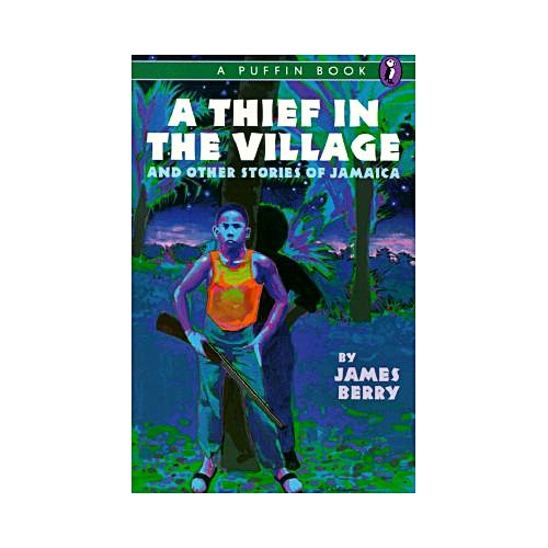 A Thief in the Village : And Other Stories of Jamaica
