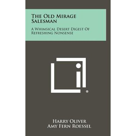 The Old Mirage Salesman : A Whimsical Desert Digest of Refreshing Nonsense