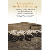 Sustainable Dryland Farming : Combining Farmer Innovation and Medic Pasture in a Mediterranean Climate