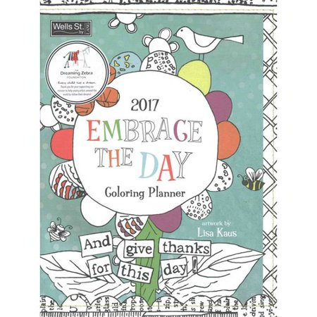 embrace the day coloring 2017 monthly planner walmart com