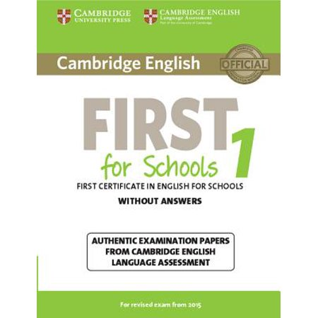 Cambridge English First for Schools 1 for Revised Exam from 2015 Student's Book Without Answers : Authentic Examination Papers from Cambridge English Language (Best Test Answers From Students)