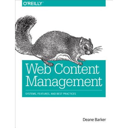 Web Content Management : Systems, Features, and Best
