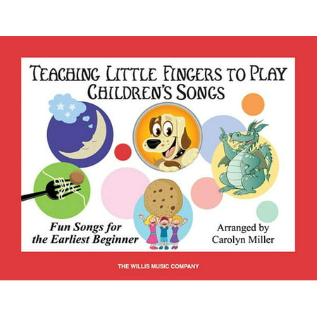 Teaching Little Fingers to Play Children's Songs : Piano Solos with Optional Teacher Accompaniments for $<!---->