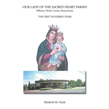 Our Lady of the Sacred Heart Parish - eBook (Our Lady Of The Sacred Heart Parish)