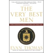 The Very Best Men : The Daring Early Years of the CIA