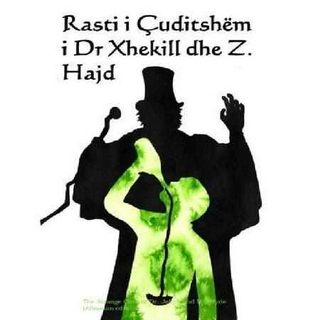 Rasti I Cuditshem I Dr Xhekill Dhe Z. Hajd: The Strange Case of Dr. Jekyll and Mr. Hyde (Albanian Edition)