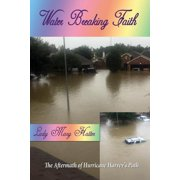 Water Breaking Faith: The Aftermath of Hurricane Harvey's Path (Paperback)