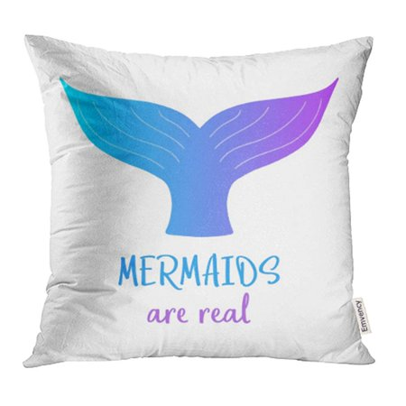 YWOTA Mermaids Are Real Colorful Tail and Writing Drawing of in Blue and Violet Colors Pillow Cases Cushion Cover 18x18 inch - Real Evil Mermaids