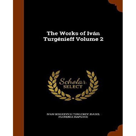 The Works Of Ivan Turgenieff Volume 2