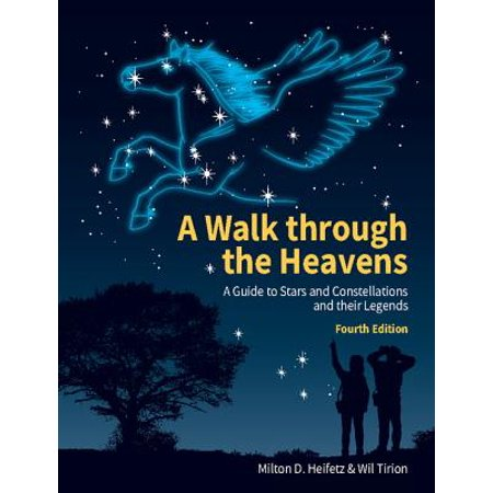 A Walk Through the Heavens : A Guide to Stars and Constellations and Their