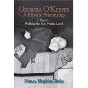 Georgia O'Keeffe, A Private Friendship, Part I - eBook