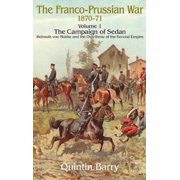 Franco-Prussian War 1870-1871 Volume 1: The Campaign of Sedan - eBook