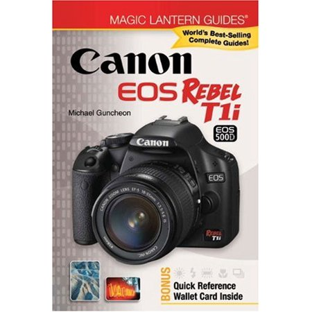 Magic Lantern Guides®: Canon EOS Rebel T1i/EOS 500D (Canon Magic Lantern)