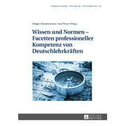 Wissen und Normen Facetten professioneller Kompetenz von Deutschlehrkraeften - eBook