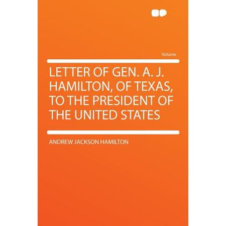 Letter of Gen. A. J. Hamilton, of Texas, to the President of the United