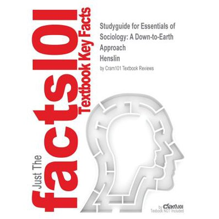 Studyguide for Essentials of Sociology : A Down-To-Earth Approach by Henslin, ISBN