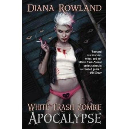 White Trash Zombie Apocalypse (A White Trash Zombie Novel) (Paperback) - Zombie Apocalypse Quiz