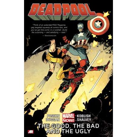 Deadpool Volume 3 : The Good, the Bad and the Ugly (Marvel