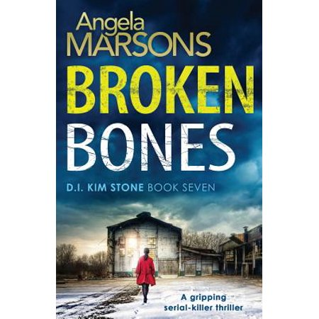 Broken Bones : A Gripping Serial Killer Thriller (A Broken Bone Heals Through The Process Of)