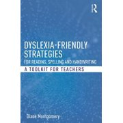 Dyslexia-Friendly Strategies for Reading, Spelling and Handwriting : A Toolkit for Teachers
